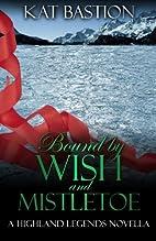 Bound by Wish and Mistletoe (Highland…