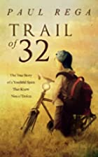 Trail of 32: The True Story of a Youthful…