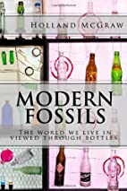 Modern Fossils: The world we live in viewed…