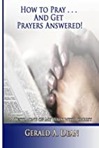 How to Pray...And Get Prayers Answered!: A…