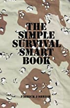 The Simple Survival Smart Book by Patrick J…
