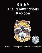 Ricky the Rambunctious Raccoon by Janice…