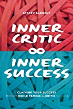 Inner Critic Inner Success: Claiming Your…