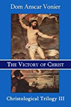 The Victory of Christ by Dom Anscar Vonier