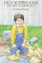 Duck Dreams: City Boy to Farmer Boy by…