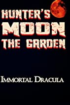 Hunter's Moon: The Garden (Volume 1) by…