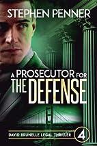A Prosecutor for the Defense: David Brunelle…