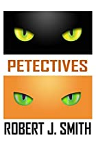 Petectives by Robert J. Smith