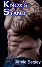 Knox's Stand (The Last Riders #3) by Jamie…