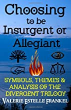 Choosing to be Insurgent or Allegiant:…
