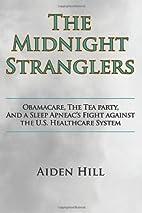 The Midnight Stranglers: Obamacare, The Tea…