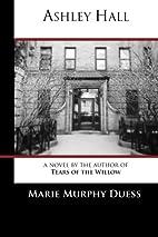 Ashley Hall: A Novel by the Author of Tears…