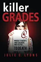 Killer Grades: Where Students And Teachers…