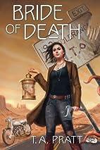 Bride of Death by T. A. Pratt