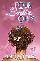 Four Ladies Only by Alretha Thomas