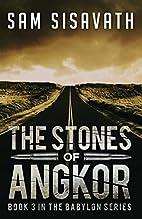 The Stones of Angkor (Purge of Babylon)…