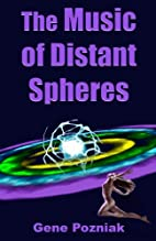 The Music of Distant Spheres by Gene Pozniak