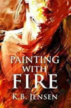 Painting With Fire: An Artistic Murder…