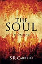 The Soul (Volume 1) by S. R. Carrillo