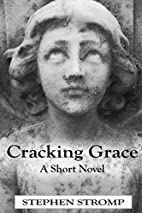 Cracking Grace by Stephen Stromp