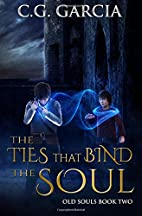 The Ties That Bind the Soul by C.G. Garcia