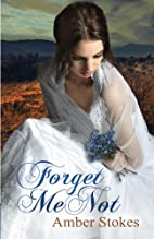 Forget Me Not (The Heart's Spring, #1) by…