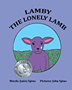 Lamby The Lonely Lamb by Janice Spina