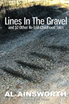 Lines in the Gravel: (and 52 Other Re-Told…