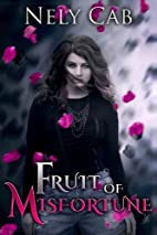 Fruit of Misfortune (Creatura, #2) by Nely…