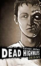 Dead Highways: Origins (A Post-Apocalyptic…