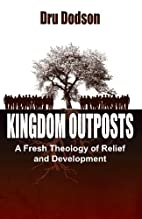 Kingdom Outposts: A Fresh Theology of Relief…