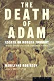 Robinson, Marilynne: The Death of Adam: Essays on Modern Thought