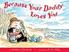 Because Your Daddy Loves You by Andrew…