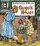 Stock, Catherine: Gugu&#39;s House