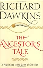 The Ancestor's Tale: A Pilgrimage to the…