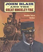 John Blair and the Great Hinckley Fire by…