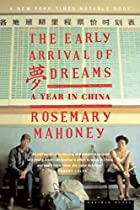 The Early Arrival of Dreams: A Year in China…