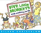 Five Little Monkeys with Nothing to Do by&hellip;