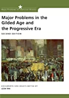 Major Problems in the Gilded Age and the…