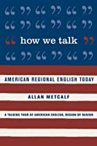 How We Talk: American Regional English Today…