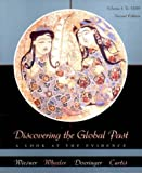 Wiesner-Hanks, Merry E.: Discovering the Global Past: A Look at the Evidence, Volume I: To 1650, Second Edition