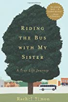 Riding the Bus with My Sister: A True Life…
