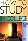 Walter Pauk: How To Study In College Seventh Edition