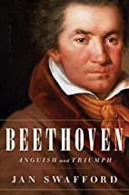 Beethoven: Anguish and Triumph by Jan…