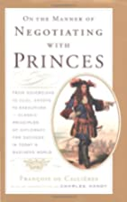 On the Manner of Negotiating with Princes:…