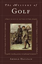 The Mystery of Golf by Arnold Haultain