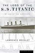 The Loss of the S.S. Titanic by Lawrence…