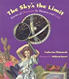 Thimmesh, Catherine: The Sky's the Limit: Stories of Discovery by Women and Girls