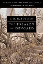 Treason of Isengard: The History of The Lord…