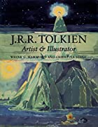 J.R.R. Tolkien: Artist and Illustrator by…